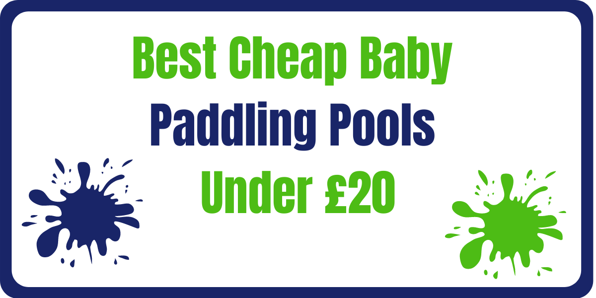 Best Cheap Baby Paddling Pools Under £20